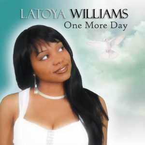 Album Cover for Latoya Williams-Higgs studio release, One More Day (online retail version). Produced, photographed and edited by Dewayne Williams c/o Omnipresent Productions.