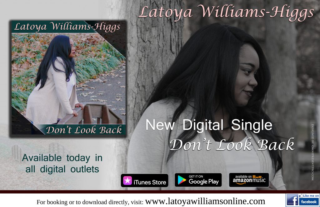 Release flyer for Don't Look Back Digital Single Artist: Latoya Williams-Higgs Produced by Dewayne Williams.